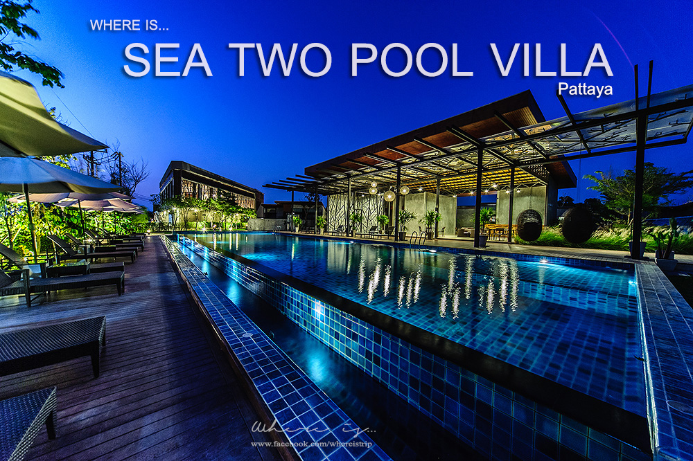Where is review vol 5 sea two pool villa for V villa 2 bedroom pantip