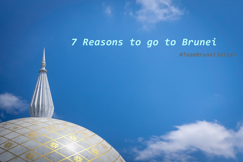 7 เหตุผลที่อยากให้คุณไป 'บรูไน'